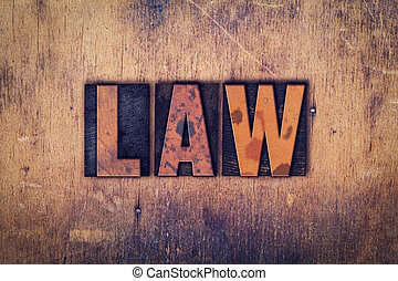 Law Concept Wooden Letterpress Type - The word Law written...