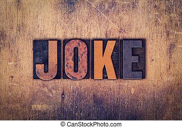"""Joke Concept Wooden Letterpress Type - The word """"Joke""""..."""