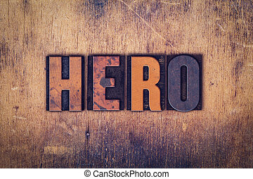 Hero Concept Wooden Letterpress Type - The word Hero written...