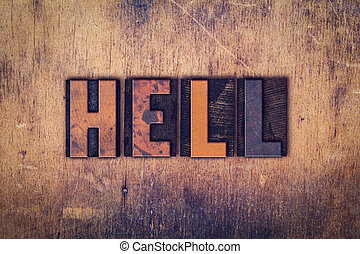 "Hell Concept Wooden Letterpress Type - The word ""Hell""..."