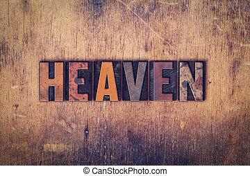 Heaven Concept Wooden Letterpress Type - The word Heaven...