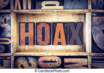 Hoax Concept Letterpress Type - The word Hoax written in...