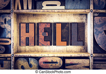 Hell Concept Letterpress Type - The word Hell written in...