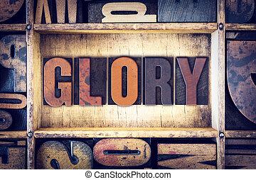 Glory Concept Letterpress Type - The word Glory written in...