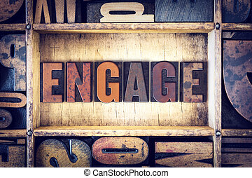 Engage Concept Letterpress Type - The word Engage written in...