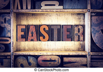 Easter Concept Letterpress Type - The word Easter written in...