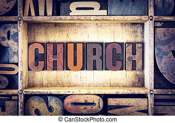 Church Concept Letterpress Type - The word Church written in...