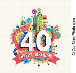 Happy birthday 40 year greeting card poster color - Happy...