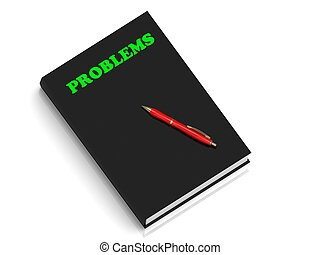 PROBLEMS- inscription of green letters on black book on...