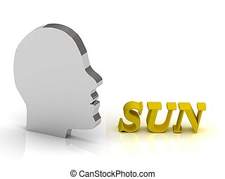 SUN- bright color letters and silver head mind on a white...