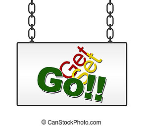 Get Set Go In Signboard - Get set go concept image with text...