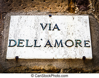 Love Street - Italy - Pienza town The streetsign of Via...