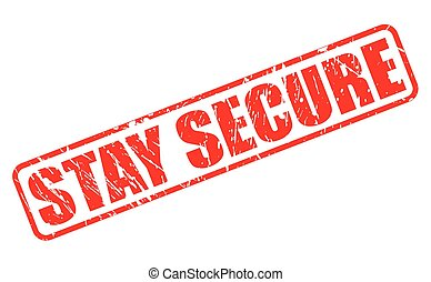 STAY SECURE red stamp text on white