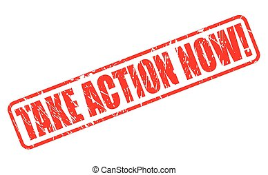 TAKE ACTION NOW red stamp text on white