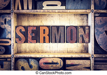 "Sermon Concept Letterpress Type - The word ""Sermon"" written..."