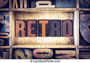 Retro Concept Letterpress Type - The word Retro written in...