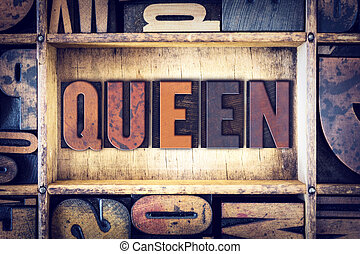 Queen Concept Letterpress Type - The word Queen written in...