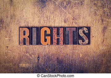 Rights Concept Wooden Letterpress Type
