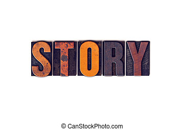 Story Concept Isolated Letterpress Type - The word Story...