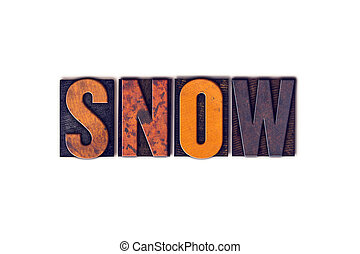 Snow Concept Isolated Letterpress Type - The word Snow...