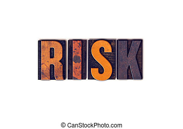 Risk Concept Isolated Letterpress Type - The word Risk...