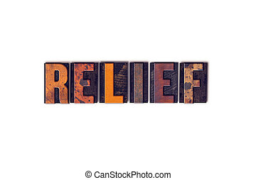 "Relief Concept Isolated Letterpress Type - The word ""Relief""..."