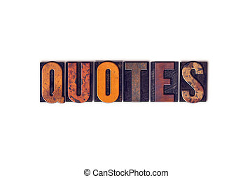 """Quotes Concept Isolated Letterpress Type - The word """"Quotes""""..."""