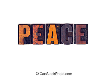 Peace Concept Isolated Letterpress Type - The word Peace...