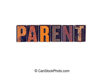 Parent Concept Isolated Letterpress Type