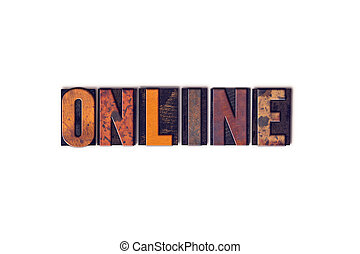 Online Concept Isolated Letterpress Type - The word Online...