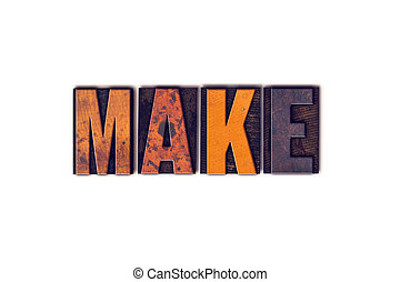 Make Concept Isolated Letterpress Type