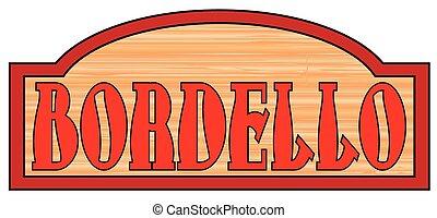Wooden Bordello Sign - Wooden bordello house sign over a...