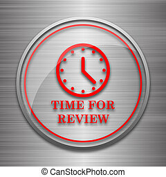 Time for review icon Internet button on metallic background...
