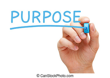 Purpose Blue Marker - Hand writing Purpose with blue marker...