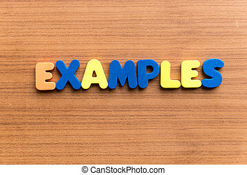 examples colorful word on the wooden background