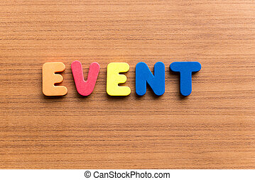 event colorful word on the wooden background