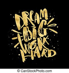 Basic RGB - Dream big work hard. Concept hand lettering...