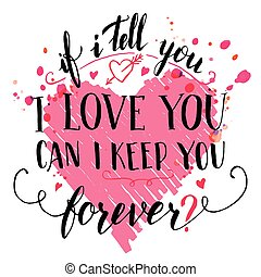Brush calligraphic love quote card - If i tell you i love...