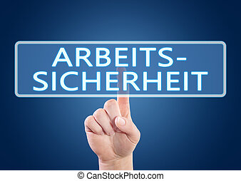 Arbeitssicherheit - german word for occupational safety -...