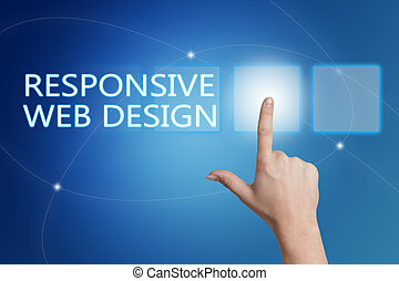 Responsive Web Design - hand pressing button on interface...