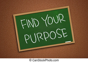 Motivational Words Concept, Find Your Purpose