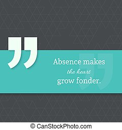 Inspirational quote vector - Inspirational quote Absence...