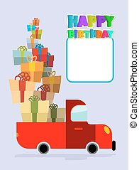 Happy birthday. Truck with gifts. Car and lots of gift...
