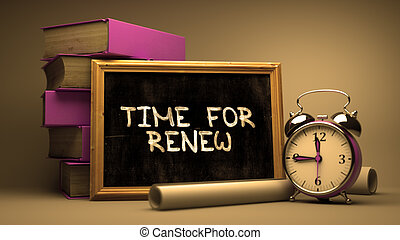 Handwritten Time for Renew on a Chalkboard Composition with...