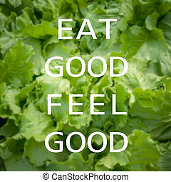 Good quote : Eat good feel good - Good quote on green...
