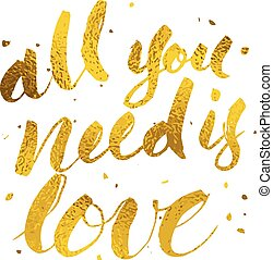 All you need is love hand written lettering with brush with...