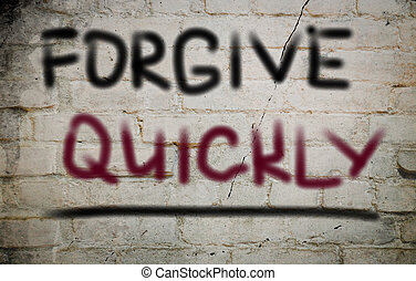 Forgive Quickly Concept