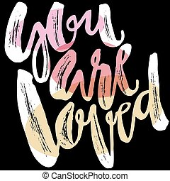 You are loved-romantic love confession hand lettering...