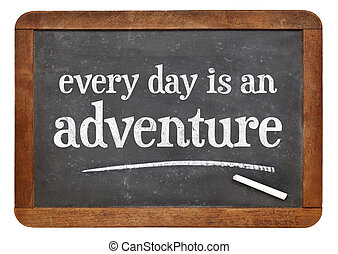 Every day is an adventure - positive attitude words on a...