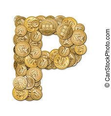 Letter P made from gold coins money isolated on white...